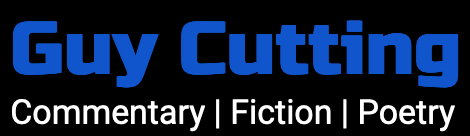 Guy Cutting - Commentary, fiction, poetry